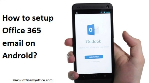 Setup Office 365 email on Android